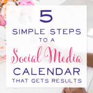 5 Simple Steps to a Social Media Calendar that Gets Results (+ Free Printable Calendar!)