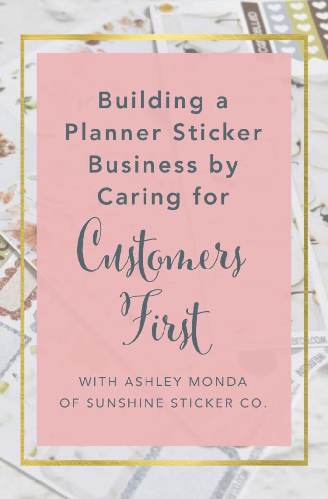 Building a Planner Sticker Business by Caring for Customers