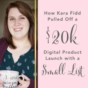 So… just exactly how many email subscribers do I need for a successful online business? Well when it comes to Kara Fidd, you can pull off a 20k digital product launch with a small list! No problem :) It's way more important to have the RIGHT, targeted subscribers on your list than it is to have lots of the wrong people on that list. Kara Fidd has pulled off two, ridiculously successful product launches with a super small list. Her first launch was to 2,000 subscribers and she made $10,000! Her second launch was to 6,000 subscribers and she made $20,000! Read on to hear what Kara offers her new subscribers, how she structures her launches, and how she makes sales on auto-pilot each day.