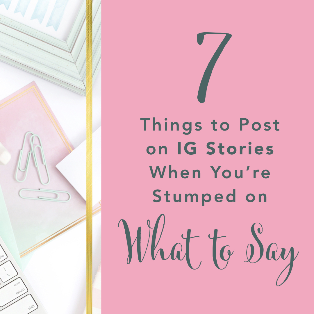 7 Things to Post on Instagram Stories When You're Stumped on What to Say -  Brilliant Business Moms
