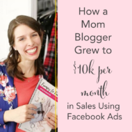 How One Mom Used a Facebook Ads Tripwire Funnel to Build Her New Blog Business to 10k/Month in Sales
