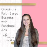 Growing a Faith-Based Business With Facebook Ads With Megan Jenkins of His Kids Company