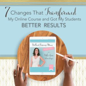 title text reads 7 Changes That Transformed My Online Course and Got My Students Better Results