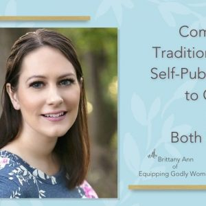 Author Brittany with title text Combining Traditional and Self-Publishing to Get the Best of Both Worlds